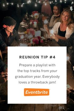 It's not a real reunion without a great playlist. Create a playlist with all of the top songs from your graduation year. Everyone loves a throwback jam!