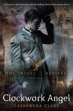 The Compulsive Reader: Clockwork Angel: Book One of The Infernal Devices by Cassandra Clare - a prequel to the Mortal Instruments which reveals many connections, ties, romance - a love triangle - be warned - no happy ending!!!!