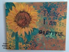 Featured on Tuesdays with a Twist 11/3/15 by Carmen Whitehead Designs: http://www.carmenwhitehead.com/today-i-am-grateful-canvas/