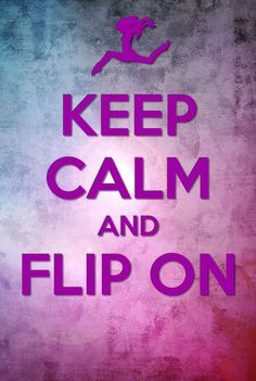 #keep calm and flip on