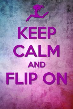 #keep calm and flip on