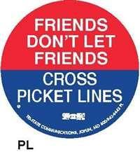 FRIEND DON'T LET FRIENDS CROSS PICKET LINES HARD HAT STICKERS