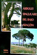 ARBOLES SINGULARES DEL BAJO ARAGÓN. En el inventario expuesto en estas páginas encontramos una completa descripción de alrededor de 60 ejemplares, tanto de coníferas como de frondosas, así como una relación de los árboles singulares, tanto de los que pueblan la zona como de aquellos que han pasado a engrosar el capítulo de la historia y que ya forman parte de la memoria popular. Nmc. Disponible en http://roble.unizar.es/record=b1428831~S4*spi