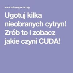 Zrób to i zobacz jakie czyni CUDA! Rudolph The Red, Herbal Remedies, Cholesterol, Health And Beauty, Detox, Herbalism, Health Fitness, Cooking, Tips