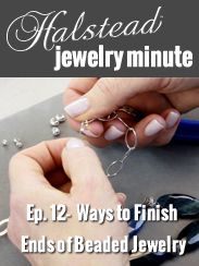 Halstead Jewelry Minute: Ep 12 - Ways to Finish Ends of Beaded Wire