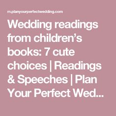 Wedding readings from children's books: 7 cute choices | Readings & Speeches | Plan Your Perfect Wedding