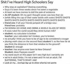 I love this post and it's all stuff the kids at my school would say