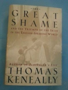 The Great Shame, Irish, by Thomas Keneally 1st Edition /1st Print Nan A Talese HCDJ