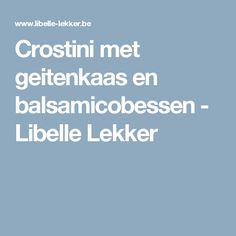 Crostini met geitenkaas en balsamicobessen -                         Libelle Lekker
