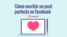 Cómo Escribir un Post Perfecto en Facebook en 5 Pasos