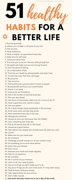 51 positive and healthy habits for a better and more amazing life. You are what you repeatedly do, so start today by implementing one or more of the habits on the list. #habits #personaldevelopment