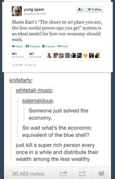 Apart from the blue shell (which any mario kart player knows is an evil thing) this is truly a good idea for the economy.