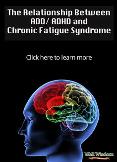 It's hard to imagine that ADD/ADHD (an attention disorder) could have anything to do with chronic fatigue syndrome (a chronic disorder involving persistent fatigue), but according to recent research, there may very well be a connection!    Click here and find out everything you need to know about the two disorders and how they are linked.