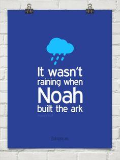 It wasn't raining when noah built the ark by Howard Ruff