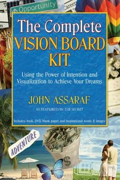 The Complete Vision Board Kit: Using the Power of Intention and Visualization to Achieve Your Dreams (NOOK Book)