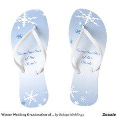 Winter Wedding Grandmother of the Bride Flip Flops