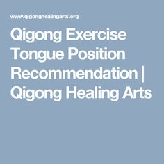 Qigong Exercise Tongue Position Recommendation | Qigong Healing Arts