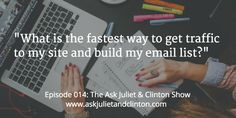 """""""As a therapist or natural health business, What is the fastest way to get traffic to my site and build my email list?"""" The Ask Juliet & Clinton Show - http://askjulietandclinton.com/episode-014/"""