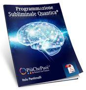 Programmazione Subliminale Quantica® | PSQ | PiuChePuoi | Italo Pentimalli