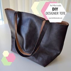 DIY Designer Tote Bag : ) Perfect for learning to sew with Faux Leather!