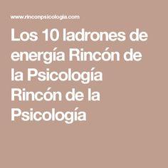 Los 10 ladrones de energía Rincón de la Psicología Rincón de la Psicología