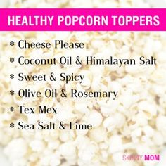 Healthy Popcorn Toppers for Movie Munchies! Click picture for recipes. These are YUMMY and HUGE CALORIE SAVERS!