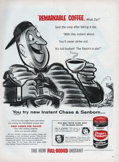 Chase and Sanborn Instant Coffee ad from the July 16, 1956 issue of Life Magazine. the umps taste buds must be as bad as his eyesight.