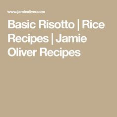 Basic Risotto | Rice Recipes | Jamie Oliver Recipes