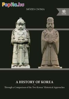 Csoma Mózes: A History of Korea Korean Peninsula, History Education, 30th Anniversary, Point Of View, History Books, Historian, South Korea, The Book, The Past