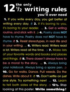 The most important rules you'll ever have to learn to be a journalist of any kind (to make it through school even). Love it!