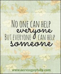 """No one can help everyone, but everyone can help someone."" #mentoring #fostering"