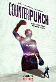 """On May 2017 Netflix released the official trailer for """"CounterPunch"""" which is now streaming everywhere. Netflix 2017, Netflix Releases, Netflix Documentaries, Creative Poster Design, Holiday Movie, Old Movies, Movies Free, Streaming Movies, Boxing"""