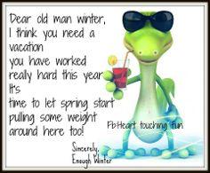 Enough winter. ..