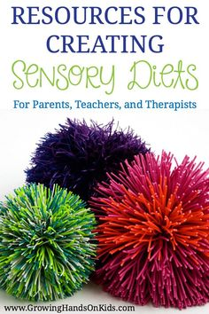 Resources for creating sensory diets, for parents, teachers, and therapists.