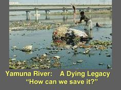 RIVER POLLUTION IN DELHI