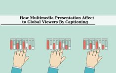 Jessica Baresi - Boost Multimedia Presentation For The Global Viewers By Captioning