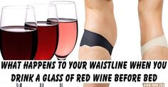 Viral Alternative News: What Happens to Your Waistline When You Drink a Glass of Red Wine Before Bed