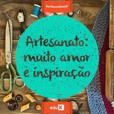 Como não amar um artesão, não é? Confira muitos cursos de artesanato no catálogo da eduK: http://scup.it/dp7e