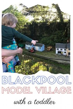 We visited The Biggest Little Village in Lancashire, Blackpool Model Village, with a two year old. Days Out With Kids, Family Days Out, Family Life, Travel Uk, Family Travel, Model Village, Grandmothers Love, Two Year Olds