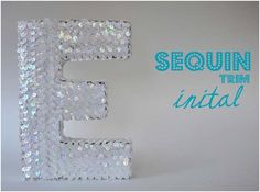 DIY: 5 Minute Sequin Initial.  This is a project that I'm sure the kids would love to help with - would be FAB for their rooms.  I've got a drama diva that would love this one in her room.