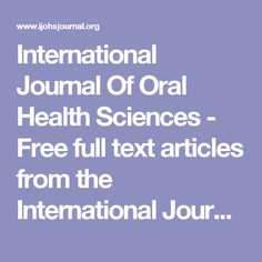 International Journal Of Oral Health Sciences - Free full text articles from the International Journal Of Oral Health Sciences