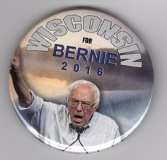 Bernie Sanders: Bernie Sanders Pin Wisconsin Pin 2016 Presidential Candidate Political Pin BUY IT NOW ONLY: $1.49