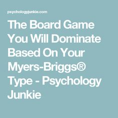 The Board Game You Will Dominate Based On Your Myers-Briggs® Type - Psychology Junkie INFJ one is so true Personality Descriptions, Personality Psychology, Infj Personality, Myers Briggs Personality Types, Infj Mbti, Entp, Introvert, Understanding People, Myers Briggs Personalities