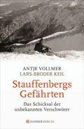 Lars-Broder Keil, Antje Vollmer: Stauffenbergs Gefährten - Hanser Berlin