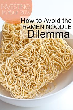 Avoid eating Ramen Noodles in Retirement.  How to Invest in Your 20's