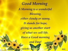 morning+blessings | Good Morning A Morning Is A Wonderful Blessing Either Cloudy Or Sunny ...