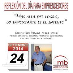 Reflexiones para Emprendedores 24/09/2014           http://es.wikipedia.org/wiki/Carlos_P%C3%A1ez_Vilar%C3%B3         #Emprendedores #Emprendedurismo #Entrepreneurship #Frases #Citas #Reflexiones