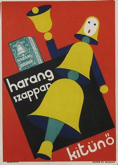 Bell soap poster design |Bortnyik Sándor, Harang szappan plakátterv Vintage Ads, Vintage Posters, Retro Posters, Illustrations And Posters, Illustrators, Advertising, Budapest, Graphic Design, History
