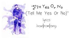 지코 (ZICO) - 말해 Yes Or No (Feat. PENOMECO, The Quiett) LYRICS (han|rom|eng)