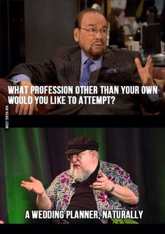 What profession George RR Martin would have other than being an author.